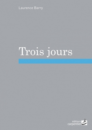 Trois jours Laurence Barry