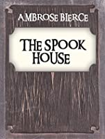 The Spook House (Annotated)