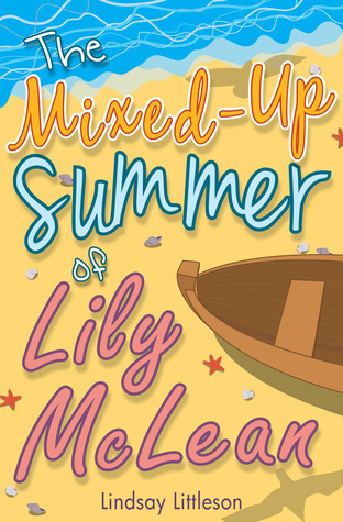 The Mixed-Up Summer of Lily McLean  by  Lindsay Littleson