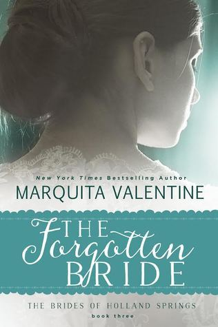 The Forgotten Bride (The Brides of Holland Springs, Book 3)  by  Marquita Valentine