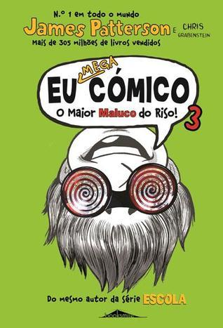Eu Mega Cómico: O Maior Maluco do Riso 3  by  James Patterson