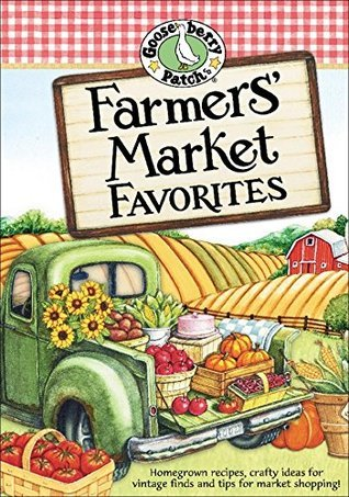 Farmers Market Favorites (Everyday Cookbook Collection) Gooseberry Patch
