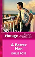 A Better Man (Mills & Boon Vintage Superromance) (Count on a Cop - Book 53)