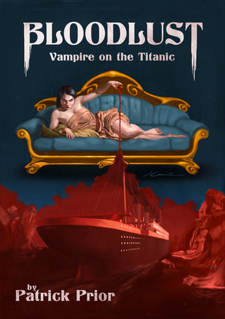 Bloodlust: Vampire on the Titanic  by  Patrick Prior