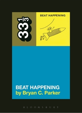 Beat Happenings Beat Happening  by  Bryan C. Parker