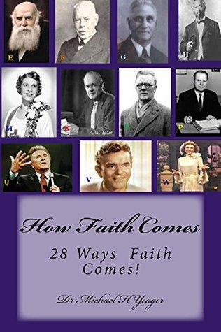 How Faith Comes  by  Michael Yeager