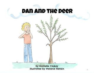 Dan and the Deer  by  Michelle Caskey