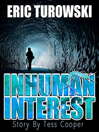 Inhuman Interest (Story By Tess Cooper Book 1)  by  Eric Turowski