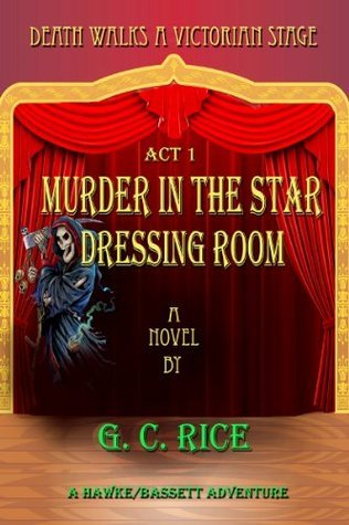 Murder in the Star Dressing Room  by  G. C. Rice