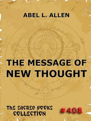 The Message Of New Thought Abel Leighton Allen