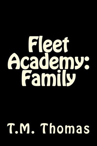 Fleet Academy: Family  by  T.M. Thomas