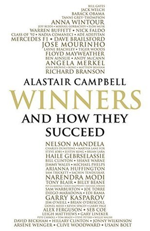 Winners: And How They Succeed Alastair Campbell