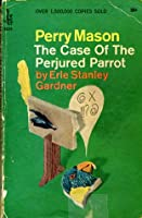The Case of the Perjured Parrot (Perry Mason, #14)