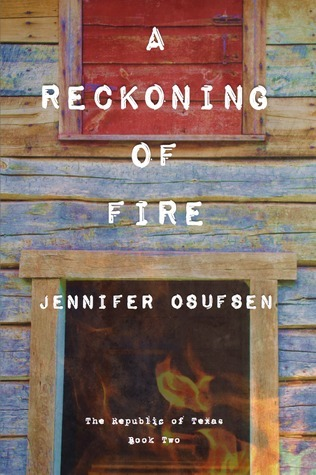A Reckoning of Fire (Republic of Texas Book 2)  by  Jennifer Osufsen