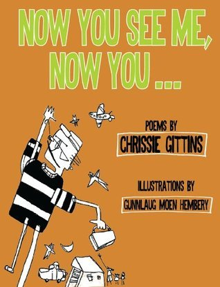 Now You See Me, Now You ...  by  Chrissie Gittins