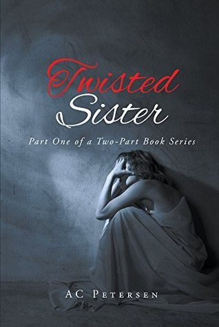 Twisted Sister  by  A.C.  Petersen