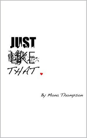 Just Like That  by  Mona Thompson