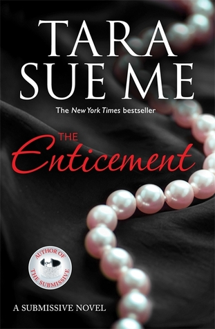 The Enticement: Submissive 4  by  Tara Sue Me