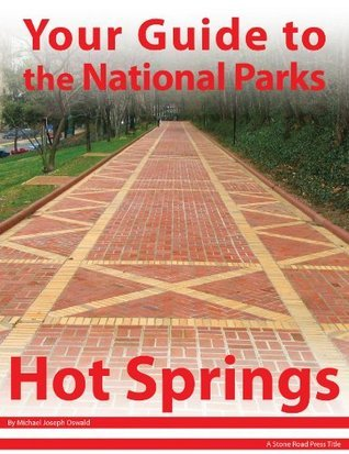 Your Guide to Hot Springs National Park Michael Joseph Oswald