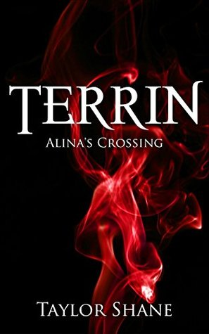 Terrin: Alinas Crossing  by  Taylor Shane