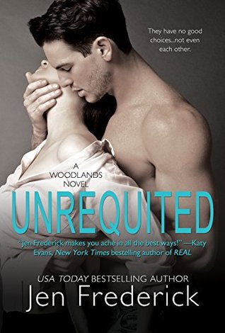 Unrequited (The Woodlands, #4) Jen Frederick