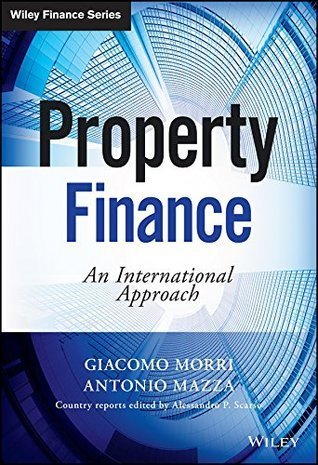 Property Finance: An International Approach (The Wiley Finance Series)  by  Giacomo Morri