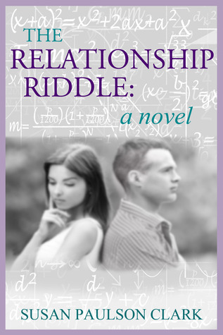The Relationship Riddle: A Novel  by  Susan Paulson Clark
