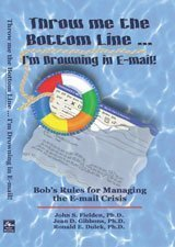 Throw Me the Bottom Line...: Im Drowning in E-Mail!  by  John S. Fielden