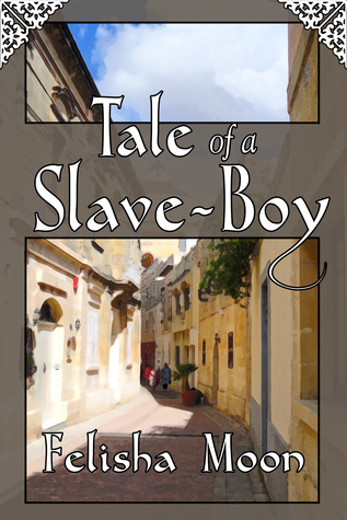 Tale of a Slave-Boy Felisha Moon