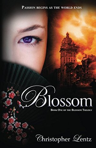 Blossom (The Blossom Trilogy Book 1)  by  Christopher Lentz