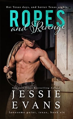 Ropes and Revenge (Lonesome Point, Texas #6)  by  Jessie Evans