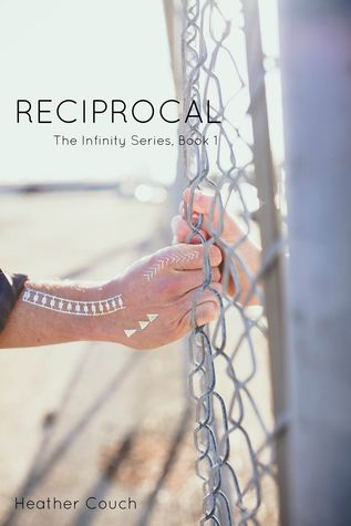 Reciprocal (Infinity #1)  by  Heather Couch
