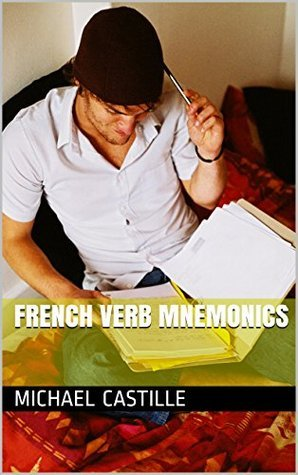 French Verb Mnemonics  by  Michael Castille