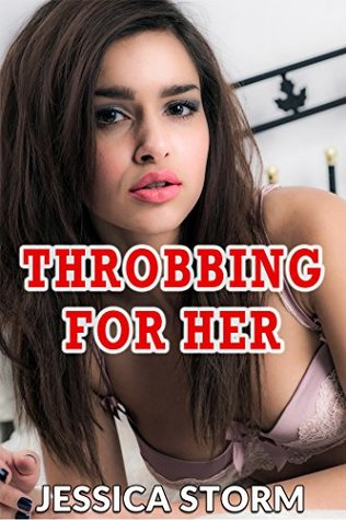 Throbbing for Her  by  Jessica Storm