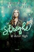 Le Streghe di Astor High (Life's a Witch, #2)
