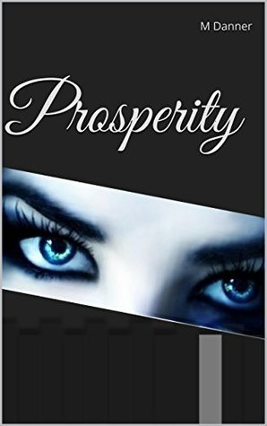 Prosperity (The Prosperity Series Book 1) M Danner
