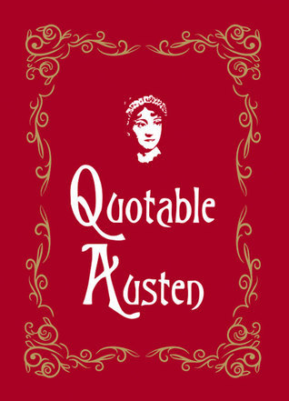 Quotable Austen  by  Max Morris