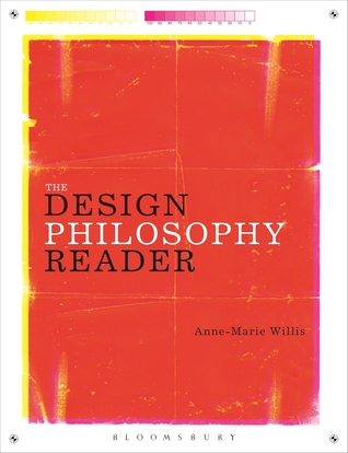 The Design Philosophy Reader  by  Anne-Marie Willis