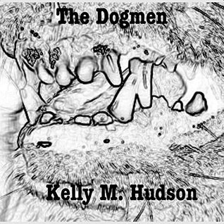 The Dogmen  by  Kelly M. Hudson