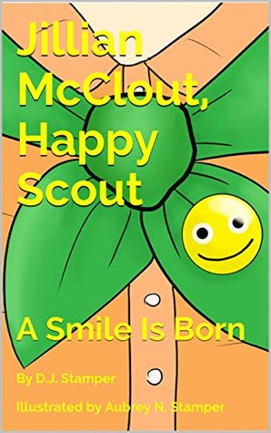 jillian McClout, Happy Scout: A Smile Is Born  by  D.J. Stamper