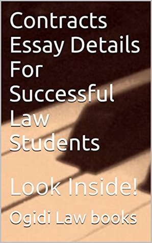 Contracts Essay Details For Successful Law Students * law school e-book: Ivy Black letter law books Author of 6 published bar exam essays LOOK INSIDE!!! ! !!  by  Ogidi Law Books