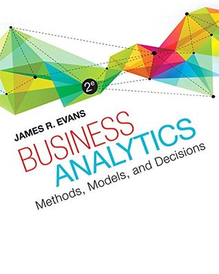 Business Analytics (2nd Edition)  by  James R. Evans