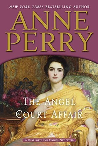 The Angel Court Affair (A Charlotte and Thomas Pitt Novel) Anne Perry