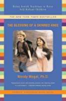 The Blessing Of A Skinned Knee: Using Jewish Teachings to Raise Self-Reliant Children