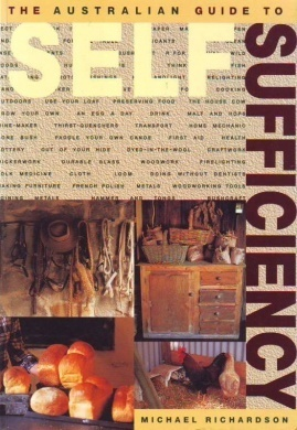 The Australian Guide to Self Sufficiency  by  Micael Richardson