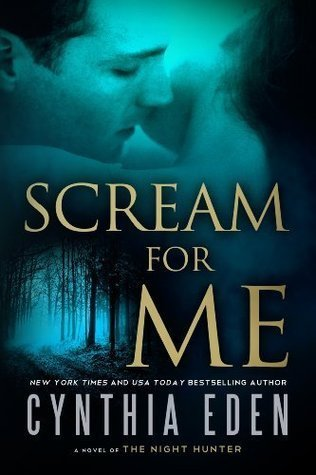 Scream For Me (For Me, #3)  by  Cynthia Eden