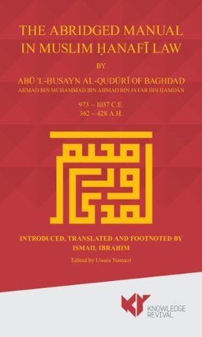 THE ABRIDGED MANUAL IN MUSLIM ḤANAFĪ LAW  by  Abu l-Husayn Al-Quduri