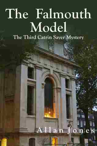 The Falmouth Model (Catrin Sayer #3)  by  Allan   Jones