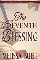 The Seventh Blessing (Tales of Gymandrol, #1)