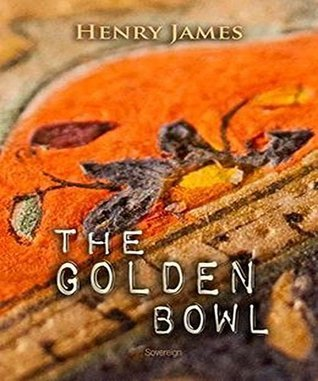 The Golden Bowl:  by  Henry James